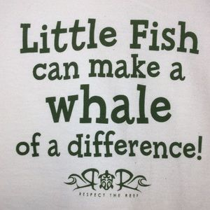 Little Fish can Make A Whale of a Difference, NWT